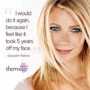 Quote by Gwyneth Paltrow Supporting Thermage® 1